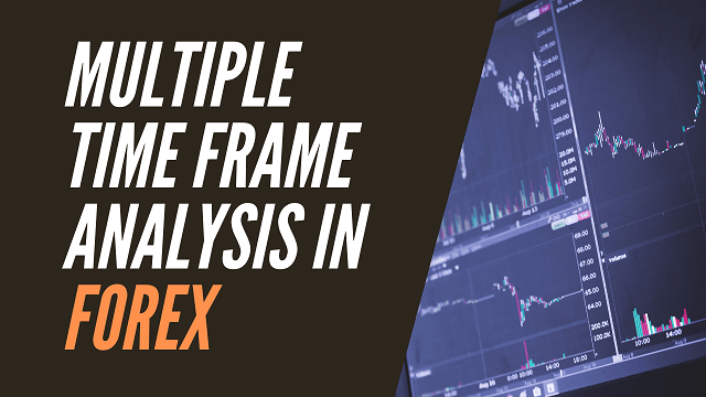 Multiple Time Frame Analysis in Forex